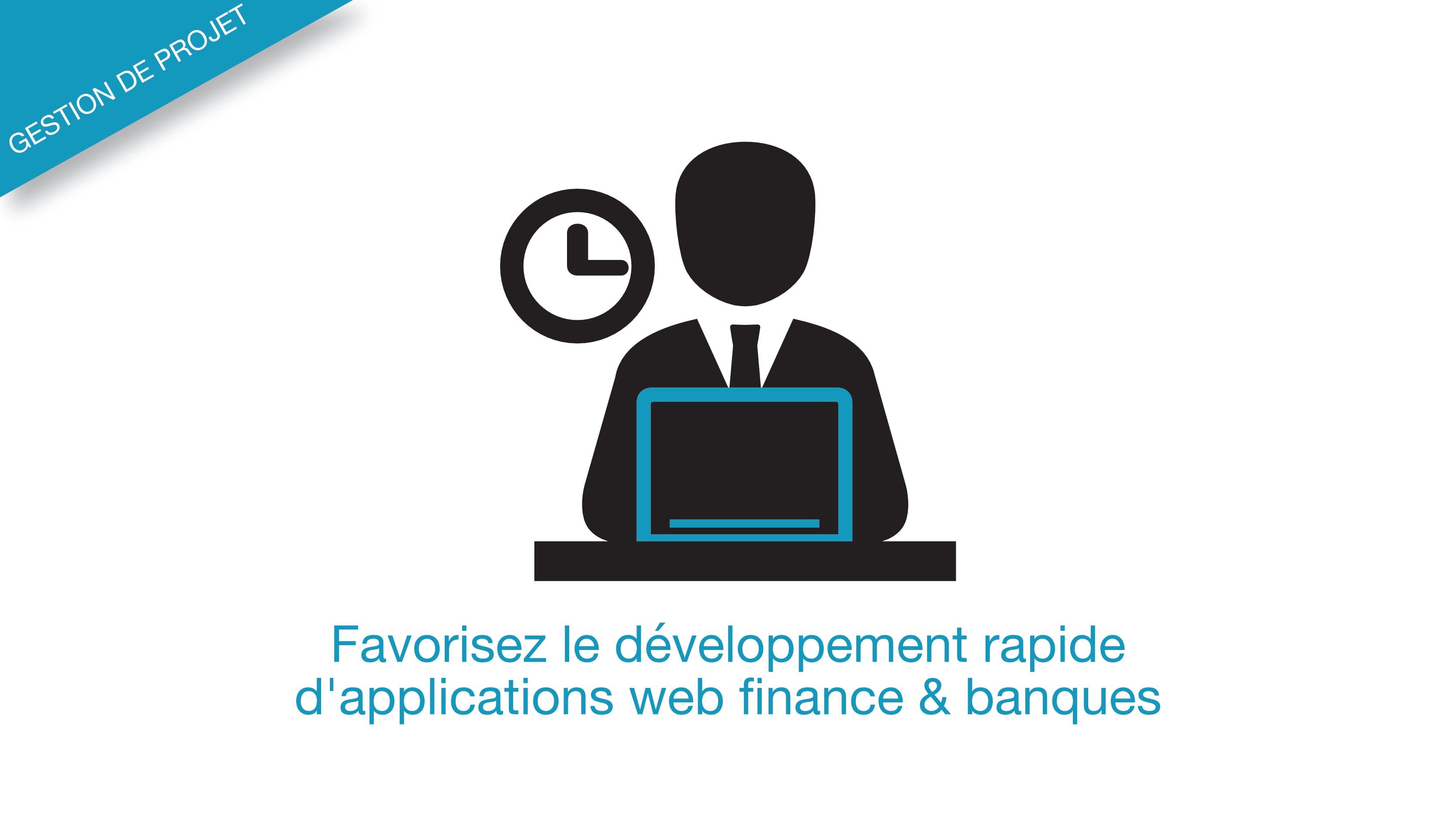 développement rapide d'applications banques et finance