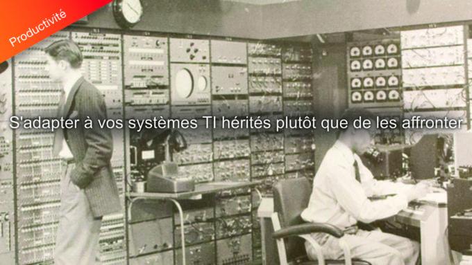 systèmes TI hérités